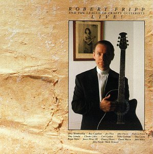 Cover of Live: Robert Fripp & The League of Crafty Guitarists