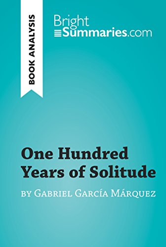 One Hundred Years of Solitude by Gabriel García Marquez (Book Analysis): Detailed Summary, Analysis and Reading Guide (BrightSummaries.com) (English Edition)