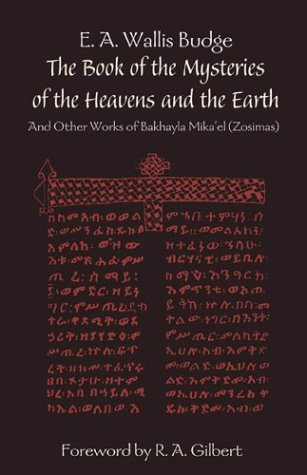 The Book of the Mysteries of the Heavens and the Earth: And Other Works of Bakhayla Mikaelzosimas