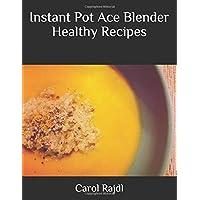 Instant Pot Ace Blender Healthy Recipes