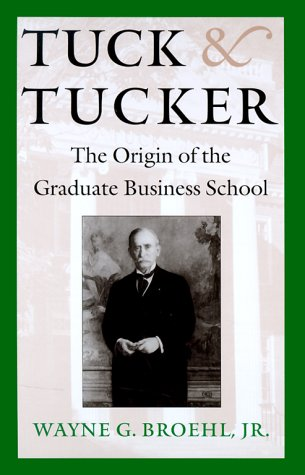Tuck and Tucker: The Origin of the Graduate Business - Stores Department Lake Salt City