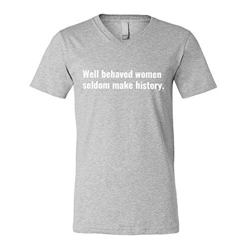 Vneck Well Behaved Women Seldom Make History Medium Heather Grey Unisex Vneck Tshirt