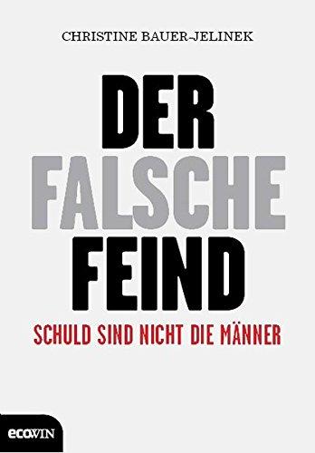 Der falsche Feind: Schuld sind nicht die Männer Gebundenes Buch – 29. September 2012 Christine Bauer-Jelinek Ecowin 3711000290 Psychologie / Allgemeines
