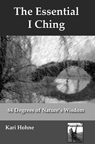 The Essential I Ching: 64 Degrees of Nature's Wisdom