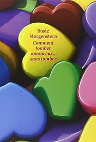 Comment tomber amoureux...sans tomber  par Susie Morgenstern