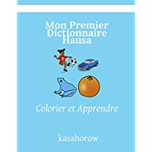 Mon Premier Dictionnaire Hausa: Colorier et Apprendre (Hausa kasahorow) (French Edition)