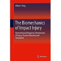 The Biomechanics of Impact Injury: Biomechanical Response, Mechanisms of Injury, Human Tolerance and Simulation