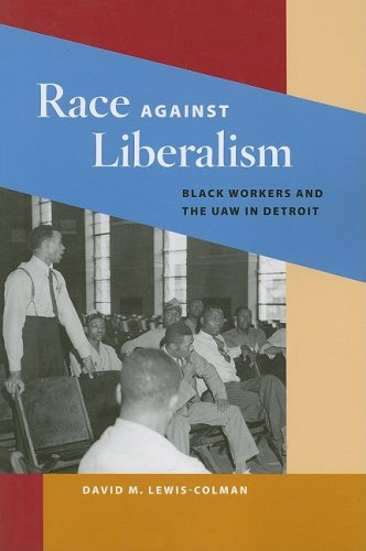 Race against Liberalism: Black Workers and the UAW in Detroit (Working Class in American History)