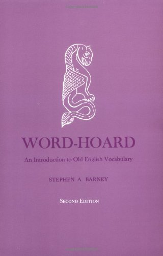 Word-Hoard: An Introduction to Old English Vocabulary, Second Edition (Yale Language Series)