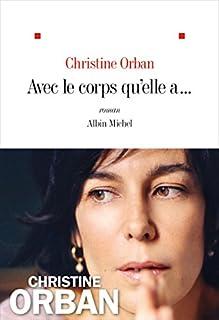 Avec le corps qu'elle a..., Orban, Christine