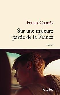 Sur une majeure partie de la France  par Courtès