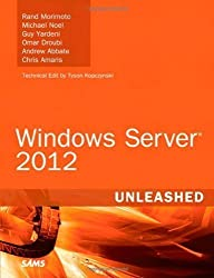 Windows Server 2012 Unleashed by Morimoto, Rand Published by Sams Publishing 1st (first) edition (2012) Hardcover
