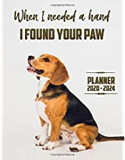 When I Needed A Hand I Found Your Paw Planner 2020-2024 (5 Year Planner): 60 Months Yearly Planner Monthly Calendar, Agenda Schedule Organizer and ... Funny Beagle/Gift For Beagle lovers.