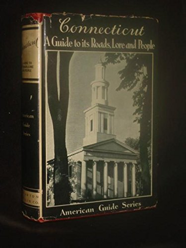 Books : Connecticut: A Guide to Its Roads, Lore and People (American Guide Series)
