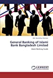 General Banking of Islami Bank Bangladesh Limited: Islami Banking Guide