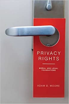 Book Privacy Rights: Moral and Legal Foundations by Adam D. Moore (2010-06-10)