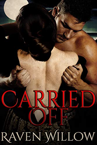 Carried Off by Raven Willow