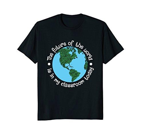 Teacher School Shirt Future of the World Inspiring (Future T-shirt Tee)