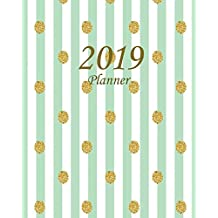 2019 Planner: Daily Weekly Monthly Planner Calendar, Journal Planner and Notebook, Agenda Schedule Organizer, Appointment Notebook, Academic Student Planner with Gold Polka Dots and Green Stripes (January 2019 to December 2019)