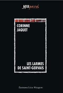 Les larmes de Saint-Gervais : roman, Jaquet, Corinne