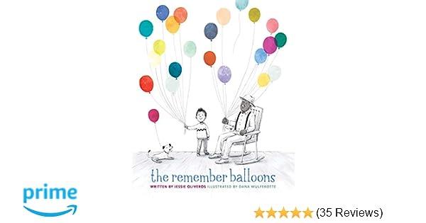 The Remember Balloons Jessie Oliveros Dana Wulfekotte 9781481489157 Amazon Com Books