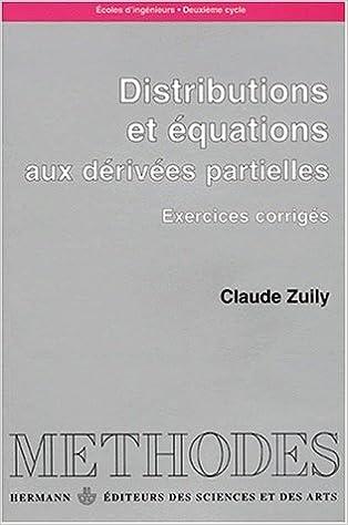 Distributions Et Equations Aux Derivees Partielles Exercices Corriges Zuily 9782705660390 Amazon Com Books