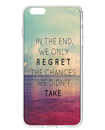 Iphone 6 Plus Case (5.5 Inch) - In the End, We Only Regret the Chances We Didn't Take