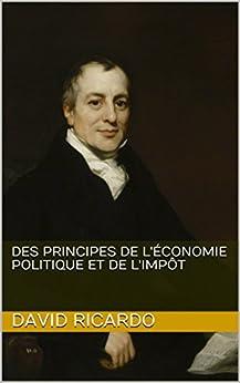 Des principes de l'économie politique et de l'impôt (French Edition) by [Ricardo, David ]
