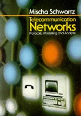 Telecommunication Networks: Protocols, Modeling and Analysis