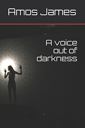 Read Online A voice out of darkness pdf