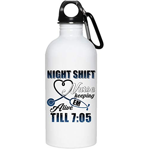 Night Shift Nurse Keeping Em Alive Till 7:05 20 oz Stainless Steel Bottle,I'm A Nurse Outdoor Sports Water Bottle (Stainless Steel Water Bottle - White) ()