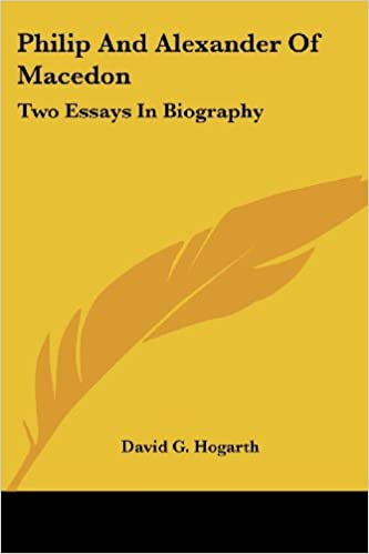 philip and alexander of macedon two essays in biography david g  philip and alexander of macedon two essays in biography