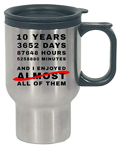 Funny 10th anniversary gift idea for him and her - Stainless Steel Travel Mug (Tin Anniversary Gift)