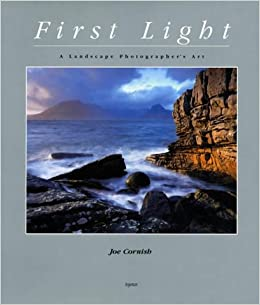 Book First Light: A Landscape Photographer's Art