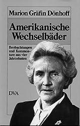 Amerikanische Wechselbader: Beobachtungen und Kommentare aus vier Jahrzehnten (German Edition) Edition: First