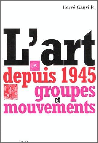 Téléchargement L'ART DEPUIS 1945. Groupes et mouvements pdf epub
