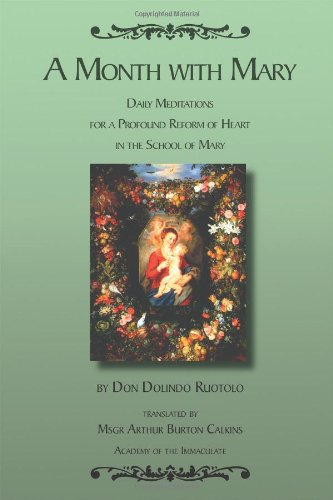 Download A Month With Mary - Daily Meditations for a Profound Reform of Heart in the School of Mary pdf epub
