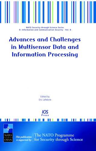 Advances and Challenges in Multisensor Data and Information Processing - Volume 8 NATO Security through Science Series: Information and Communication ... D: SInformation and Communication Security) ebook