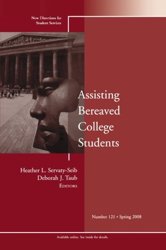 Assisting Bereaved College Students: New Directions for Student Services, Number 121