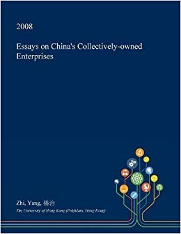 Essays On Chinas Collectivelyowned Enterprises   Essays On Chinas Collectivelyowned Enterprises   Amazoncom Books Exemplification Essay Thesis also Essay On How To Start A Business  Write My Formal Report Write My Report