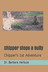 Chipper Stops a Bully: Chipper's 1st Adventure (Chipper, the Misplaced Prairie Dog) Paperback