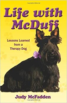 Life with McDuff: Lessons Learned from a Therapy Dog by Judy McFadden (2009-12-02)