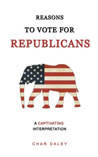 Reasons To Vote For Republicans: A Captivating Interpretation