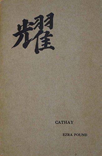 Cathay: Centennial Edition (Ezra Pound Best Poems)
