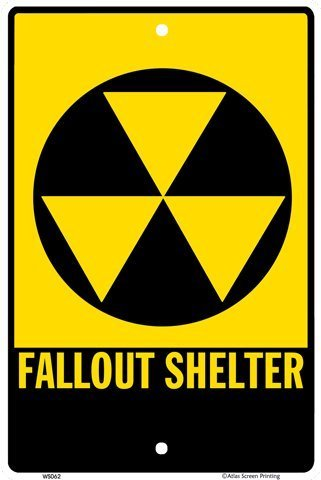 - Fallout Shelter 10 X 15 Aluminum Sign by Atlas Screen Printing