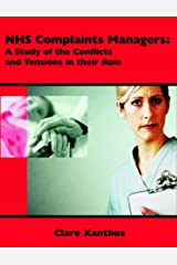 NHS Complaints Managers: A Study of the Conflicts and Tensions in their Role Paperback