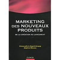 Le marketing des nouveaux produits : De la création au lancement