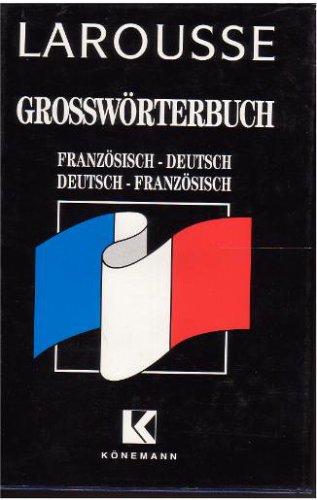 Larousse Großwörterbuch Französisch - Deutsch/Deutsch - Französisch. Sonderausgabe