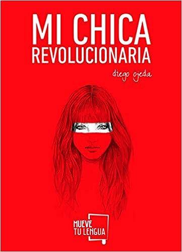 Mi chica revolucionaria (Poesía): Amazon.es: Ojeda Sánchez, Diego: Libros