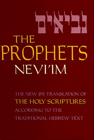 The Prophets-Nevi'Im: A New Translation of the Holy Scriptures According to the Traditional Hebrew Text